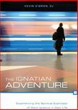 The Ignatian Adventure 0th Edition
