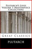 Plutarch's Lives Volume 1 (Masterpiece Collection), Plutarch, 1493635778