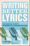 Writing Better Lyrics, Pat Pattison, 1582975779