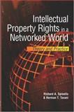 Intellectual Property Rights in a Networked World : Theory and Practice, Spinello, Richard A. and Tavani, Herman T., 1591405777