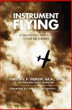 Instrument Flying, Timothy E. Heron, 1626525773
