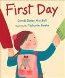 First Day, Dandi Daley Mackall and Tiphanie Beeke, 0152165770