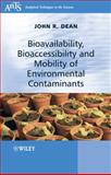 Bioavailability, Bioaccessibility and Mobility of Environmental Contaminants, Dean, John R., 0470025778