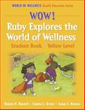 Wow! Ruby Explores the World of Wellness, Bonnie K. Nygard and Tammy L. Green, 0736055770