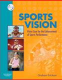 Sports Vision : Vision Care for the Enhancement of Sports Performance, Erickson, Graham B., 0750675772