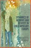 Dynamics of Memory and Identity in Contemporary Europe, , 085745577X