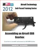 2012 Airsoft Technology Self-Paced Training Series Assembling an Airsoft GBB Gearbox, AirsoftPRESS Staff, 1479245771