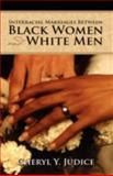 Interracial Marriages Between Black Women and White Men, Judice, Cheryl, 1604975776