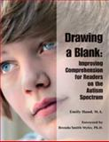Drawing a Blank : Improving Comprehension for Readers on the Autism Spectrum, Iland, Emily, 1934575771