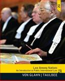 Law among Nations : An Introduction to Public International Law, von Glahn, Gerhard and Taulbee, James Larry, 0205855776
