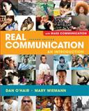 Real Communication: an Introduction with Mass Communication, O'Hair, Dan and Wiemann, Mary, 0312605773