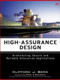 High-Assurance Design : Architecting Secure and Reliable Enterprise Applications, Berg, Clifford J., 0321375777