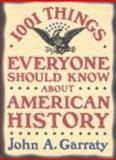 1,001 Things Everyone Should Know about American History, John A. Garraty, 0385425775