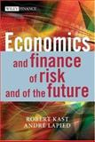 Economics and Finance of Risk and of the Future, Kast, Robert and Lapied, André, 0470015772