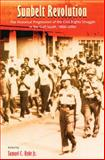 Sunbelt Revolution : The Historical Progression of the Civil Rights Struggle in the Gulf South, 1866-2000, , 081302577X