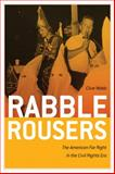 Rabble Rousers : The American Far Right in the Civil Rights Era, Webb, Clive, 0820335770