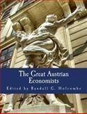 The Great Austrian Economists, Randall Holcombe, 1479235776