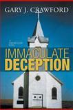 Immaculate Deception, Gary J. Crawford, 1479785776