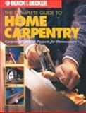 The Complete Guide to Home Carpentry, Editors of Creative Publishing, 0865735778
