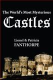 The World's Most Mysterious Castles, Lionel Fanthorpe and Patricia Fanthorpe, 1550025775