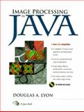 Image Processing in Java, Lyon, Douglas A., 0139745777