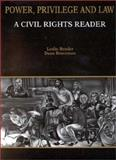 Power, Privilege and Law : A Civil Rights Reader, Braveman, Daan and Bender, Leslie, 0314045775