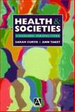 Health and Societies : Changing Perspectives, Curtis, Sarah and Taket, Ann, 0470235772