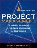 Project Management : A Systems Approach to Planning, Scheduling, and Controlling, Kerzner, Harold, 0471225770