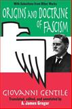 Origins and Doctrine of Fascism : With Selections from Other Works, Gentile, Giovanni, 0765805774