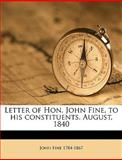 Letter of Hon John Fine, to His Constituents August 1840, John Fine, 1149925779
