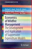 Economics of Wildfire Management : The Development and Application of Suppression Expenditure Models, Hand, Michael S. and Gebert, Krista M., 1493905775