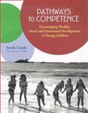 Pathways to Competence : Encouraging Healthy Social and Emotional Development in Young Children, Landy, Sarah, 155766577X