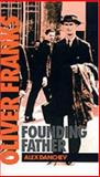 Oliver Franks : Founding Father, Danchev, Alex, 0198215770