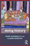 Doing History, Donnelly, Mark and Norton, Claire, 0415565774
