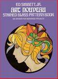 Art Nouveau Stained Glass Pattern Book, Ed Sibbett, 0486235777