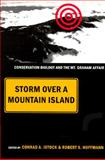 Storm over a Mountain Island : Conservation Biology and the Mt. Graham Affair, Conrad A. Istock, 0816515778