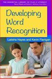 Developing Word Recognition, Hayes, Latisha and Flanigan, Kevin, 1462515770
