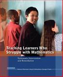 Teaching Learners Who Struggle with Mathematics : Systematic Intervention and Remediation, Sherman, Helene J. and Richardson, Lloyd I., 0136135773
