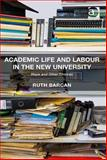 Academic Life and Labour in the New University : Hope and Other Choices, Barcan, Ruth, 1472405773