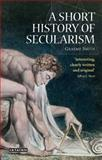 A Short History of Secularism, Graeme Smith, 1845115775
