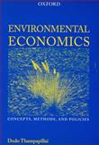 Environmental Economics : Concepts, Methods and Policies, Thampapillai, Dodo, 0195535774