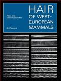 Hair of West European Mammals : Atlas and Identification Key, Teerink, B. J., 0521545773