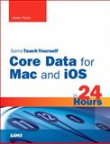 Sams Teach Yourself Core Data for Mac and iOS in 24 Hours, Jesse Feiler, 0672335778