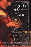An Ye Harm None, Shelley Tsivia Rabinovitch and Meredith Macdonald, 0806525770