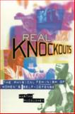 Real Knockouts : The Physical Feminism of Women's Self-Defense, McCaughey, Martha, 0814755771