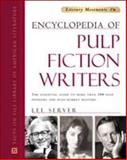 Encyclopedia of Pulp Fiction Writers : The Essential Guide to More Than 200 Pulp Pioneers and Mass Market Masters, Server, Lee, 0816045771