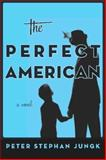 The Perfect American, Peter Stephan Jungk, 1590515773
