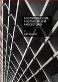 Postmodernism, Postsocialism and Beyond, Erjavec, Ales, 1847185770