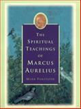 The Spiritual Teachings of Marcus Aurelius, Mark Forstater, 0060195770