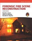 Forensic Fire Scene Reconstruction, Icove, David J. and De Haan, John D., 0132605775
